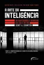 A Arte Da Inteligência – Os Bastidores Da Cia E Do FBI