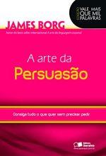 A Arte Da Persuasão – James Borg