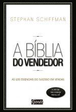 A Bíblia Do Vendedor – Stephan Schiffman [Schiffman, Stephan]