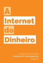 A Internet Do Dinheiro – Andreas M. Antonopoulos