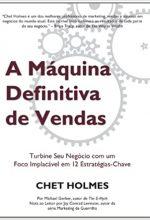 A Máquina Definitiva De Vendas – Chet Holmes