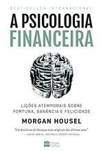 A Psicologia Financeira – Morgan Housel