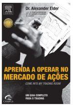 Aprenda a Operar no Mercado de Ações – Alexander Elder
