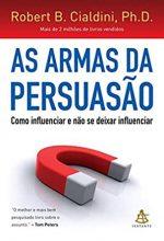 As Armas Da Persuasão – Robert B. Cialdini