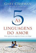 As Cinco Linguagens Do Amor - Gary Chapman