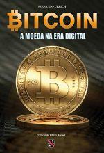 Bitcoin – A Moeda Na Era Digital – Fernando Ulrich