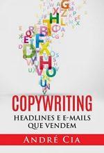 Copywriting – Headlines E Emails Que Vendem – André Cia