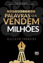 Copywriting – Palavras Que Vendem Milhões – Gustavo Ferreira