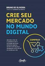 Crie Seu Mercado No Mundo Digital – Bruno De Oliveira