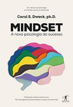 Mindset – A Nova Psicologia Do Sucesso