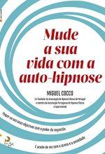 Mude A Sua Vida Com A Auto Hipnose