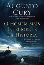 O Homem Mais Inteligente Da História – Augusto Cury