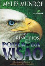 Os Principios E O Poder Da Visão Chaves Para Alcançar O Destino Pessoal E Corporativo