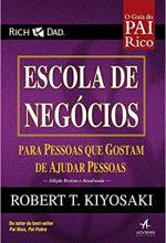 Pai Rico – Escola De Negócios – Robert T. Kiyosaki, Sharon L. Lechter