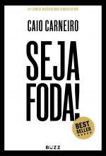Seja Foda – Caio Carneiro
