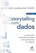 Storytelling Com Dados – Cole Nussbaumer Knaflic